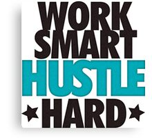 Work Smart Hustle Hard Canvas Print