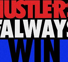 Hustlers Always Win by tee4daily