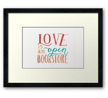 Love is an Open Bookstore Framed Print