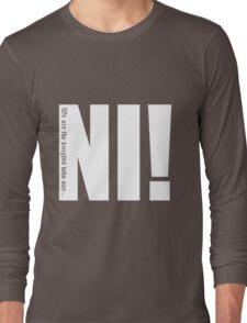 Knights who say...Ni! Long Sleeve T-Shirt