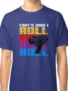 that's How I Roll Super 8 Classic T-Shirt