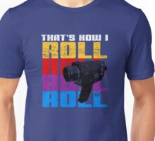 that's How I Roll Super 8 Unisex T-Shirt