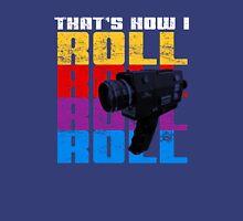 that's How I Roll Super 8 Unisex T-Shirt