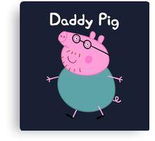 Daddy Pig Canvas Print