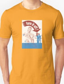 Turn It Off -- Water Conservation T-Shirt