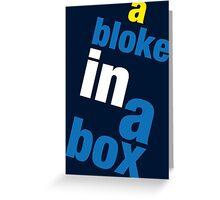 A Bloke in a Box! Greeting Card