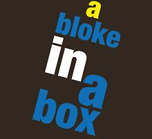 A Bloke in a Box! Unisex T-Shirt