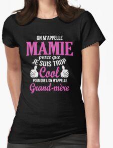 On M'appelle Mamie Parce Que Je Suis Trop Cool T-Shirt