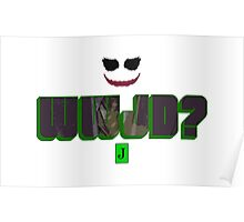 What Would Joker Do? Poster