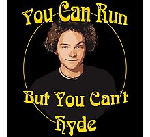 70s Show - You Can Run... Photographic Print