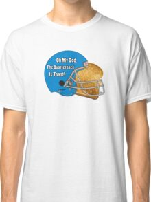 Oh My God, The Quarterback Is Toast! Classic T-Shirt