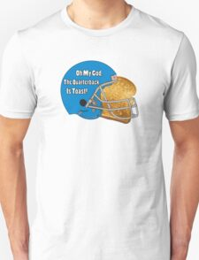 Oh My God, The Quarterback Is Toast! Unisex T-Shirt