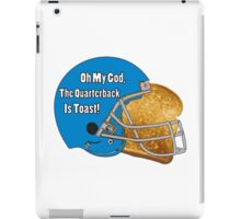 Oh My God, The Quarterback Is Toast! iPad Case/Skin