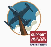 Warbird Rescue Support Your Local Pole Dancer by Django1936