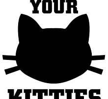 Show Me Your Kitties by birthdaytees