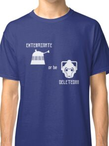 Daleks vs Cybermen - Exterminate or be Deleted Classic T-Shirt