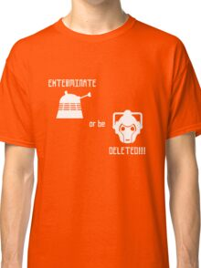 Daleks vs Cybermen - Exterminate or be Deleted Classic T-Shirt