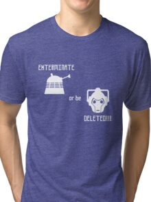 Daleks vs Cybermen - Exterminate or be Deleted Tri-blend T-Shirt