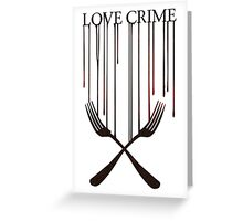 Love crime Greeting Card