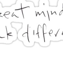 Great minds think differently Sticker