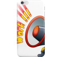 megaphone icon and crying out the word work iPhone Case/Skin