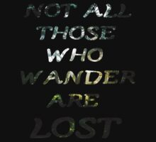 Not all those who wander are lost by NemJames