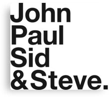 JOHN, PAUL, SID & STEVE. Canvas Print