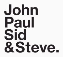 JOHN, PAUL, SID & STEVE. by eyesblau