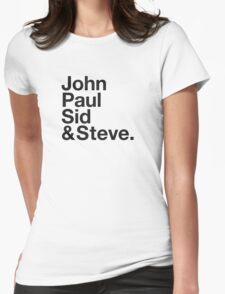 JOHN, PAUL, SID & STEVE. Womens Fitted T-Shirt