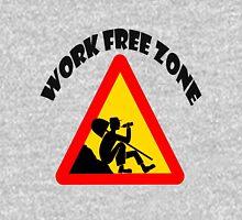 Work Free Zone Unisex T-Shirt
