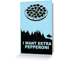 Xtra-Pepperoni Greeting Card