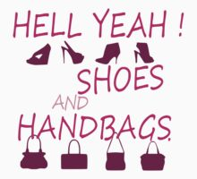 Hell yeah, shoes and handbags ! by RixzStuff