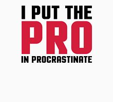 Pro In Procrastinate Funny Quote Unisex T-Shirt