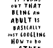 Being An Adult by meandthemoon