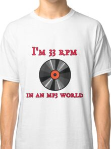 I'm 33 RPM in an MP3 World Classic T-Shirt