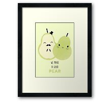 We Make A Good Pear Framed Print