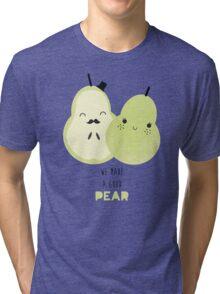 We Make A Good Pear Tri-blend T-Shirt