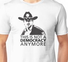 This is Not a Democracy Anymore Unisex T-Shirt