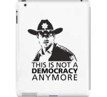 This is Not a Democracy Anymore iPad Case/Skin