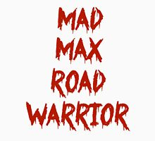 MAD MAX ROAD WARRIOR Unisex T-Shirt