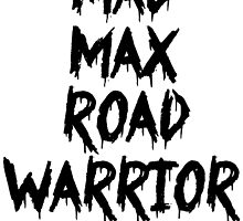 MAD MAX ROAD WARRIOR by Sam Whitelaw