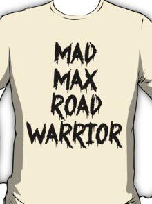 MAD MAX ROAD WARRIOR T-Shirt