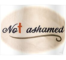 Not Ashamed - The Cross Saved My Life Poster