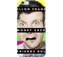 DIllON FRANCIS - money sucks friends rule iPhone Case/Skin