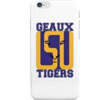 LSU - GEAUX TIGERS! iPhone Case/Skin