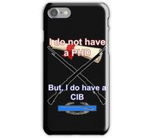 I do not have a PHD... iPhone Case/Skin