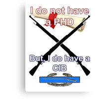 I do not have a PHD... Canvas Print