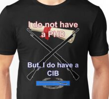 I do not have a PHD... Unisex T-Shirt