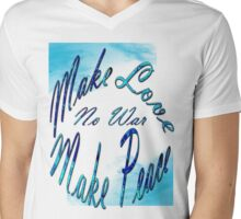 MAKE LOVE, MAKE PEACE , NO WAR/ T-SHIRT Mens V-Neck T-Shirt