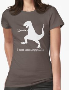 T-Rex I Am Unstoppable Womens Fitted T-Shirt